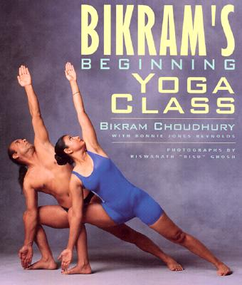 Bikrams Beginning Yoga Class By Choudhury, Bikram/ Reynolds, Bonnie Jones/ Goldstein, Julian/ Ghosh, Biswanath Bisu (PHT)