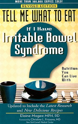 Tell Me What to Eat If I Have Irritable Bowel Syndrome By Magee, Elaine/ Frissora, Christine L., Dr., M.D. (FRW)