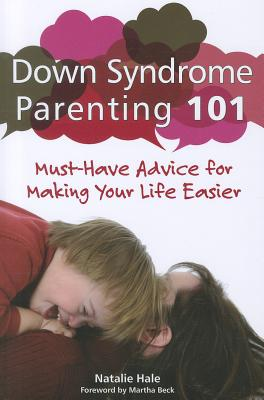 Down Syndrome Parenting 101 By Hale, Natalie